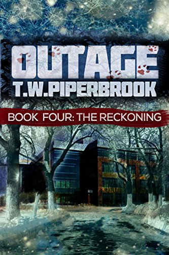 Outage 4: The Reckoning (Outage Horror Suspense Series) by [Piperbrook, T.W.]