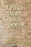 If Prison Walls Could Speak