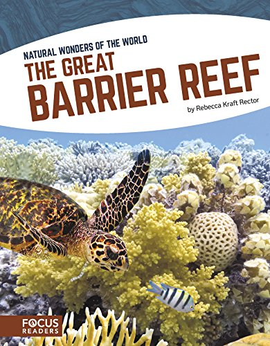 The Great Barrier Reef (Focus Readers: Natural Wonders of the World: Navigator Level)