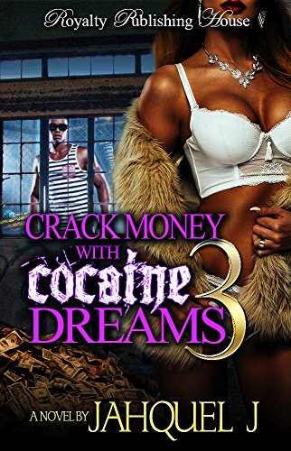 Crack Money Cocaine Dreams 3 ebook product image