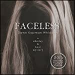 Faceless: A Whitley and Keal Mystery, Book 2 | Dawn Kopman Whidden