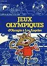 Jeux olympiques : D'Olympie à Los Angeles par Cucuel