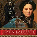 The Girl Who Fought Napoleon: A Novel of the Russian Empire Audiobook by Linda Lafferty Narrated by Kathleen Gati
