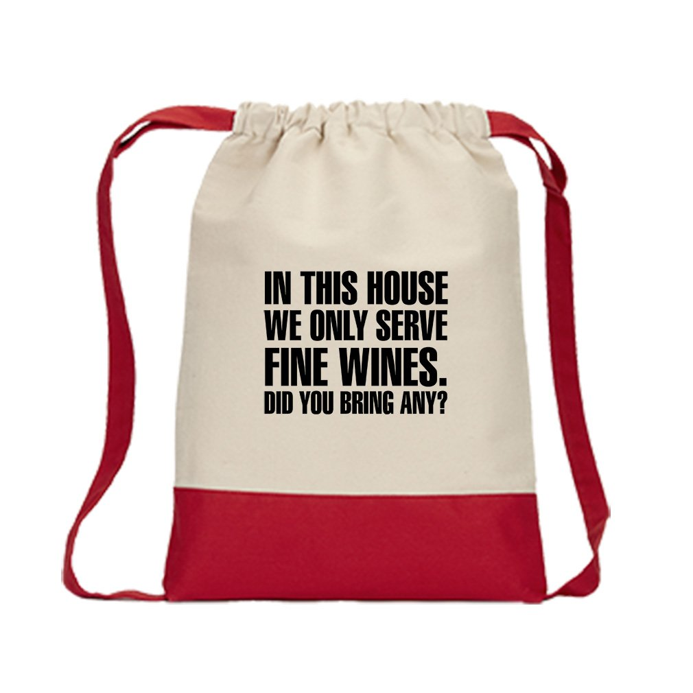 This House Fine Wines Did You Bring Any Canvas Backpack Color Drawstring Bag - Red