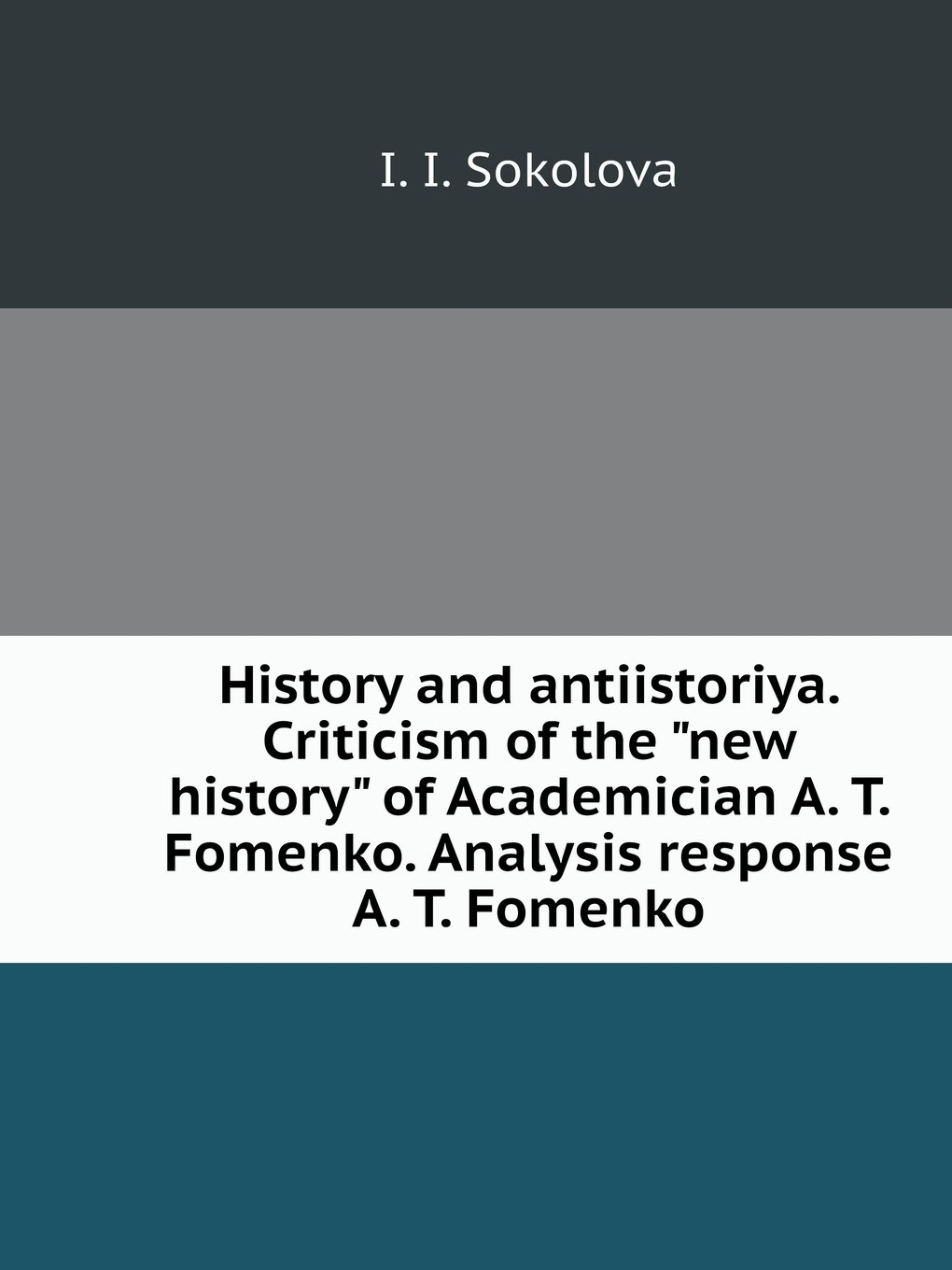 "Read Online History and antiistoriya. Criticism of the ""new history"" of Academician A. T. Fomenko. Analysis response A. T. Fomenko (Russian Edition) pdf epub"