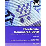 Electronic Commerce 2012 (Global Edition) by Turban, Efraim, King, David (2011) Paperback