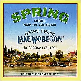 News from Lake Wobegon: Spring: Garrison Keillor ...