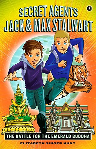 Secret Agents Jack and Max Stalwart: Book 1: The Battle for the Emerald Buddha: Thailand (The Secret Agents Jack and Max Stalwart Series)