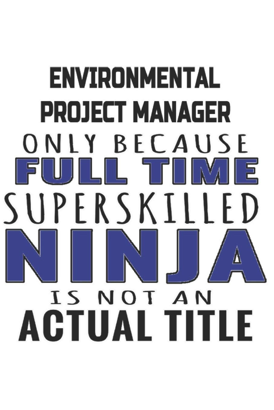 Environmental Project Manager Only Because Full Time ...