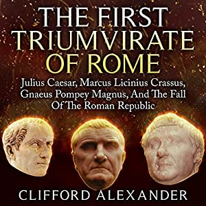 The First Triumvirate of Rome Audiobook