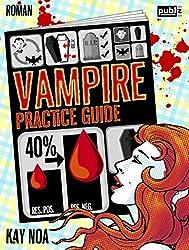 Vampire Practice Guide: Auf den Werwolf gekommen - Urban Fantasy (The Vampire Guides 2)