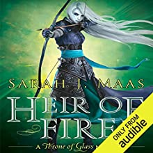 Heir of Fire: Throne of Glass, Book 3 Audiobook by Sarah J. Maas Narrated by Elizabeth Evans