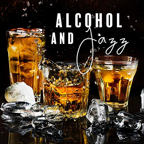 Alcohol and Jazz