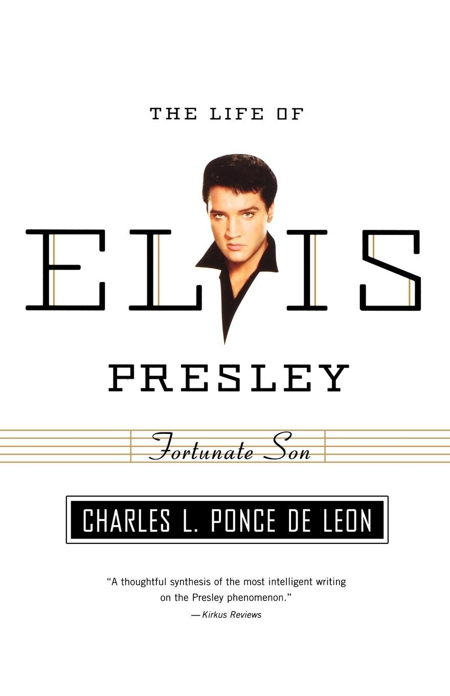 Fortunate Son: The Life of Elvis Presley (American Portrait (Hill and Wang)) pdf