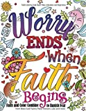 Adult coloring book : Good Vibes relaxation and Inspiration: Worry end when faith begin : Faith and Color Combine to Banish Fear from Bible God and more: Volume 23 (Adult Coloring Books)