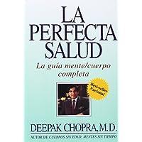 La perfecta salud : La guía mente/cuerpo completa