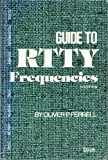 Guide to RTTY Frequencies, Oliver P. Ferrell, 0914542117