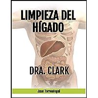 Limpieza del Hígado de la Dra. Clark (Spanish Edition)