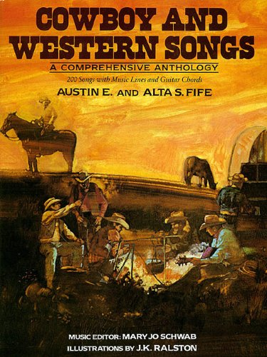 Cowboy and Western Songs: A Comprehensive Anthology ()