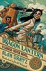 The Dragon Lantern: A League of Seven Novel (The League of Seven Book 2)