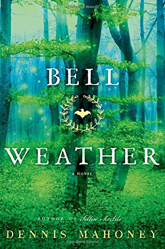 Bell Weather: A Novel, Mahoney, Dennis