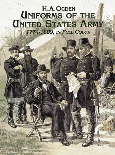 Uniforms of the United States Army, 1774-1889, in Full Color (Dover Fashion and Costumes)