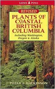 Plants Of Coastal British Columbia Including Washington