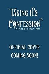 Taking His Confession: A Gargoyle Romance (Cloth & Stone Book 1) Kindle Edition