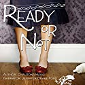 Ready or Not Audiobook by Chautona Havig Narrated by Jennifer Drake Ford