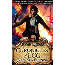 Chronicles of Egg: Blue Sea Burning (The Chronicles of Egg)