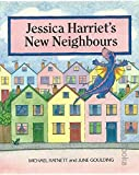 img - for Jessica Harriet's New Neighbours by Michael Ratnett (1999-06-06) book / textbook / text book