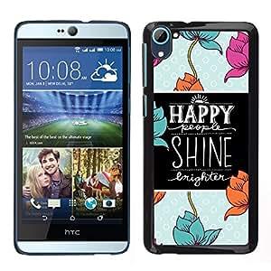 HTC Desire 826 dual Único Patrón Plástico Duro Fundas Cover Cubre Hard Case Cover - Quote Flowers Blue Black Motivational