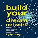 Build Your Dream Network: Forging Powerful Relationships in a Hyper-Connected World Audiobook by J. Kelly Hoey Narrated by Kelly Hoey