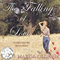 The Falling of Love Audiobook by Marisa Oldham Narrated by Kristin James