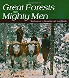 Great Forests and Mighty Men: Early Years in Canada's Vast Woodlands