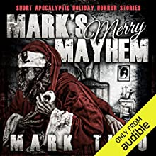 Mark's Merry Mayhem Audiobook by Mark Tufo Narrated by Sean Runnette