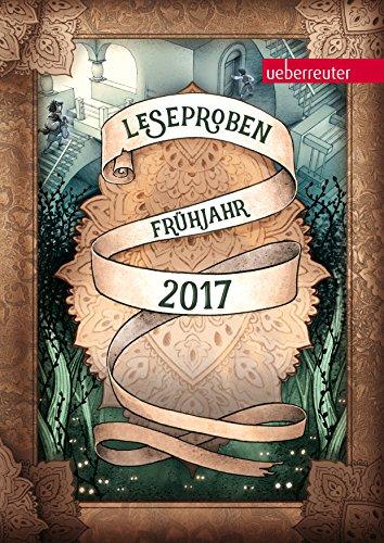 Ueberreuter Lesebuch Kinder- und Jugendbuch Frühjahr 2017 (German Edition)