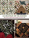 A Change of Seasons: Folk-Art Quilts and Cozy