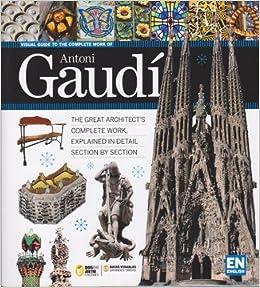 Visual Guide to the Complete Work of Antoni Gaudi: Ricard Regas: Amazon.com: Books