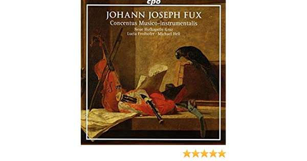 Johann Joseph Fux : Concentus Musico-instrumentalis. Froihofer ...