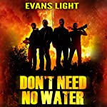 Don't Need No Water   Evans Light