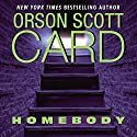 Homebody Audiobook by Orson Scott Card Narrated by Stefan Rudnicki