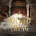 A Wicked Thing Audiobook by Rhiannon Thomas Narrated by Shannon McManus