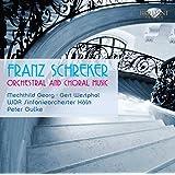 Franz Schreker Werke für Orchester und Chor