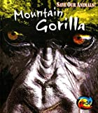 Mountain Gorilla, Louise Spilsbury and Richard Spilsbury, 1403478082