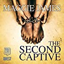 The Second Captive Audiobook by Maggie James Narrated by Charlie Sanderson