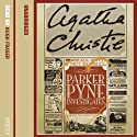 Parker Pyne Investigates Audiobook by Agatha Christie Narrated by Hugh Fraser