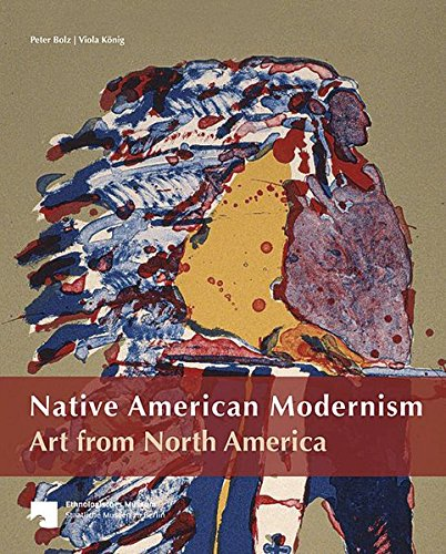 Native American Modernism Art From North America  The Collection Of The Ethnologisches Museum Berlin