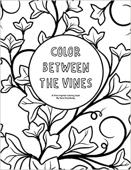 Amazon Com Color Between The Vines A Vine Inspired Coloring Book