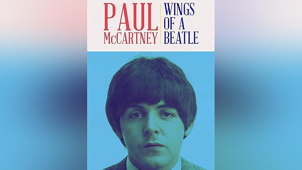 Paul McCartney: Wings of a Beatle
